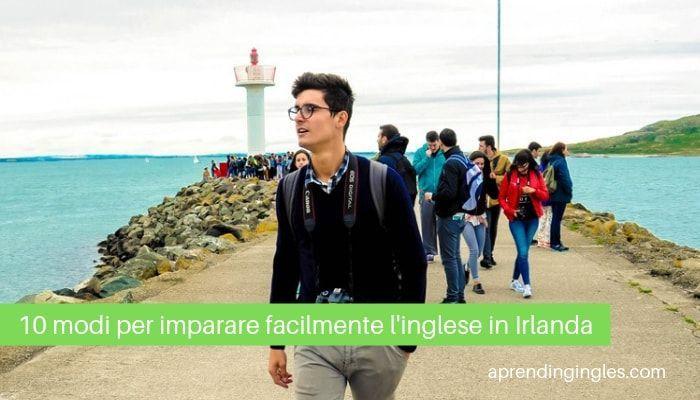 10 modi per imparare facilmente l'inglese in Irlanda