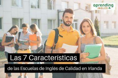 Las 7 Características de las Escuelas de Inglés de Calidad en Irlanda