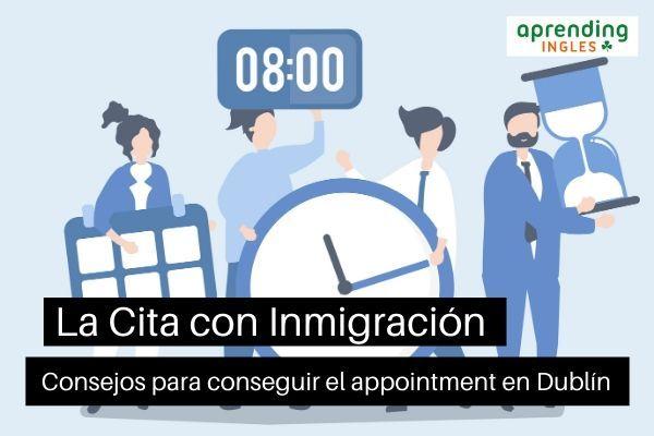 Cómo conseguir tu cita con Inmigración en Dublín, pasos y trucos