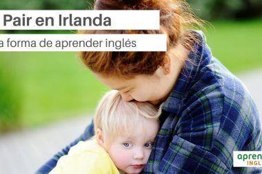 Au Pair en Irlanda, una forma de aprender inglés rápido