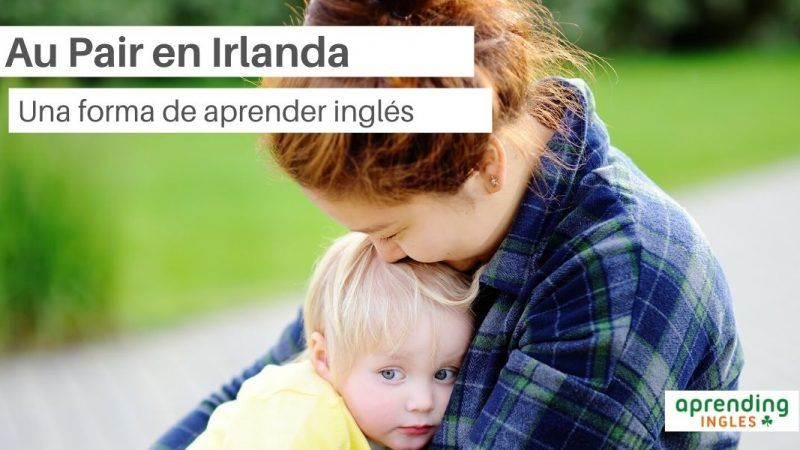 Ser Au Pair en Irlanda, requisitos y características
