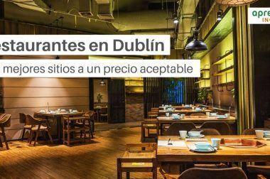 Los Mejores Restaurantes en Dublín a un precio aceptable