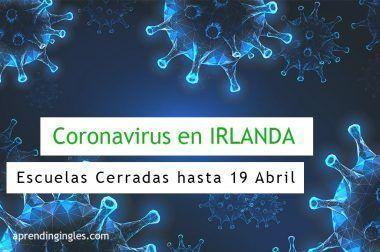Coronavirus en Irlanda: escuelas cerradas hasta el 19 de Abril