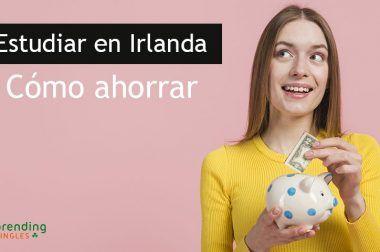 8 Trucos para ahorrar dinero en tu curso de inglés en Irlanda