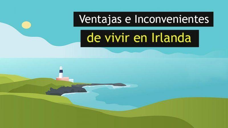 Ventajas en incovenientes de vivir en Irlanda