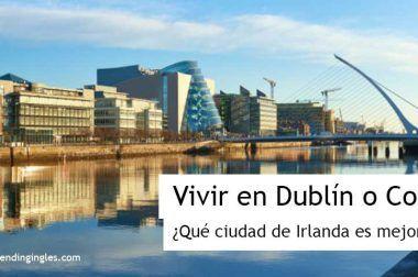 Vivir en Dublín o en Cork ¿Qué ciudad de Irlanda es mejor?